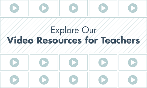 Explore Our Video Resources for Teachers